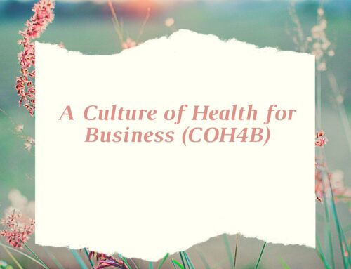 A Culture of Health for Business (COH4B)